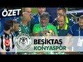 Beşiktaş: 1 - Konyaspor: 2 maç özeti (Süper Kupa 2017)