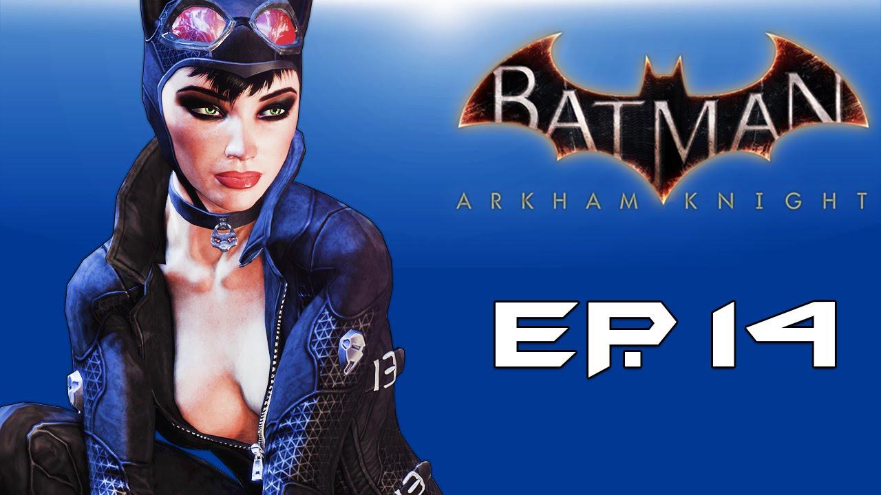 Batman: Arkham Knight! `Saving Catwoman!` (Episode 14) Part 1!