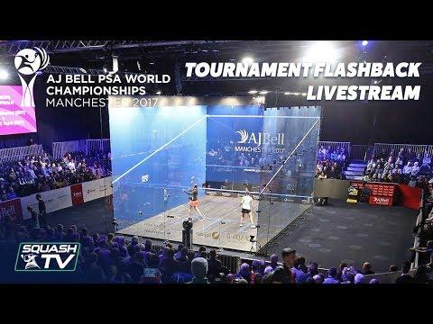 Squash: PSA Women\'s World Champs 2017 - Tournament Flashback Livestream