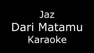 Download lagu Jaz - Dari Matamu (Karaoke/Lirik) Cover