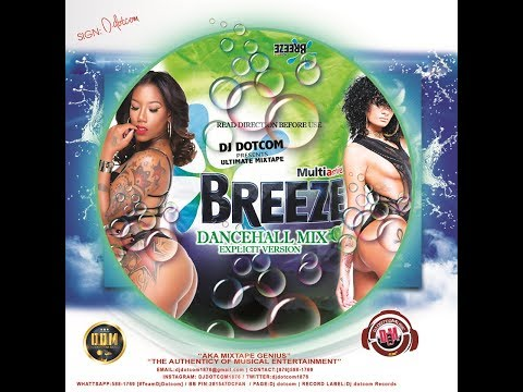 DJ DOTCOM PRESENTS BREEZE DANCEHALL MIX [EXPLICIT VERSION]