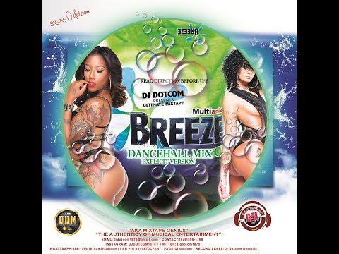 DJ DOTCOM PRESENTS BREEZE DANCEHALL MIX [EXPLICIT VERSION]