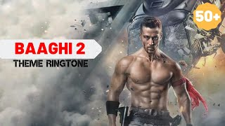 Baaghi 2 Theme || Ringtone |
