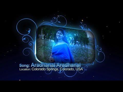 Aradhanai Aradhanai Aradhanai - Tamil Worship Song