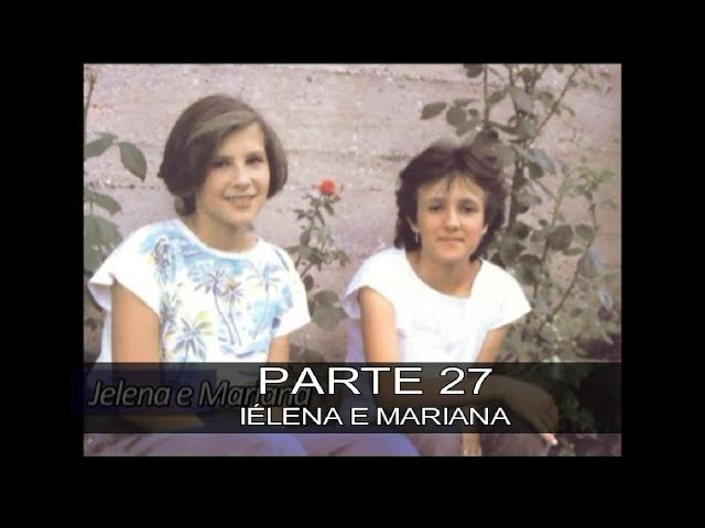 DVD MEDIUGÓRIE - APRESSAI A VOSSA CONVERSÃO - PARTE 27 - IÉLENA E MARIANA (Jelena e Marijana)