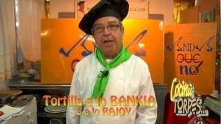 COCINA PARA TORPES 21 - TORTILLA A LO BANKIA O A LO RAJOY