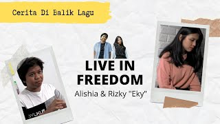 Cerita di balik lagu Live In Freedom (Alishia dan Rizky Januardi)