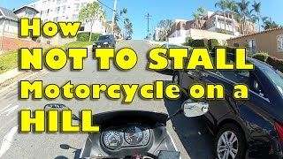 How to NOT STALL Motorcycle on a Hill