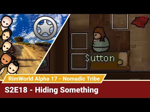 "Rimworld Nomadic Tribe S2E18 ""Hiding Something"" No-Pause Challenge! Alpha 17 Gameplay Let's Play"