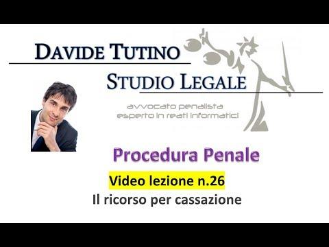 Procedura Penale: Video Lezione n.26: Il ricorso per cassazione