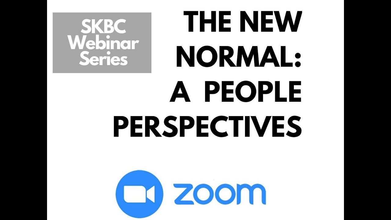 SKBC Webinar Four -- The New Normal: A People Perspectives