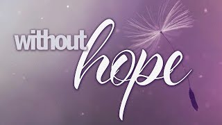 Without Hope | Pastor Don Young