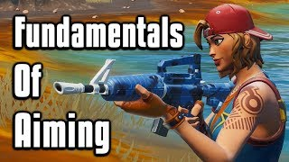 Basic Aiming Fundamentals - How To Hit More Shots In Fortnite!