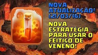 Clash of Clans: NOVA ESTRATÉGIA PARA FEITIÇO DE VENENO - NOVA ATUALIZAÇÃO (21/03/16)