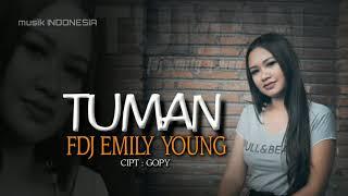 Lagu TUMAN // FDJ EMILY YOUNG // cipt:GOPY