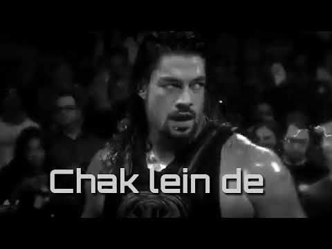 Chak Lein De Song, Roman Reigns Chak Lein De, Chak Lein De Roman Reigns, The Shield Chak Lein De