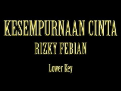 kesempurnaan-cinta-rizky-febian-karaoke-lower-key