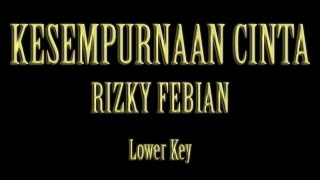 Video Kesempurnaan Cinta Rizky Febian Karaoke Lower Key download MP3, 3GP, MP4, WEBM, AVI, FLV Agustus 2017