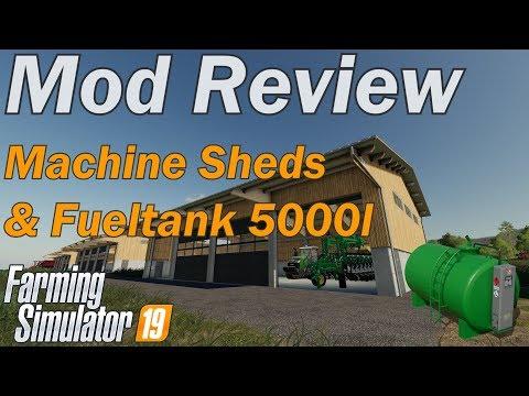 Farming Simulator 19 - Mod Review - Machine Sheds And Fuel Tank 5000L