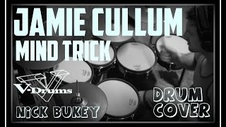 Nick Bukey Jamie Cullum - Mind Trick (Drum Cover)