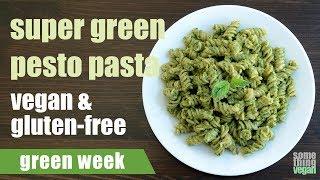 super green pesto pasta (vegan & gluten-free) Something Vegan Green Week