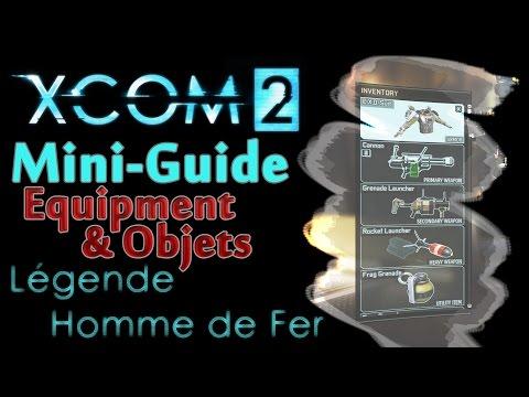 XCOM 2 - Mini-Guide Légendaire/Ironman (7) Equipement&Objets