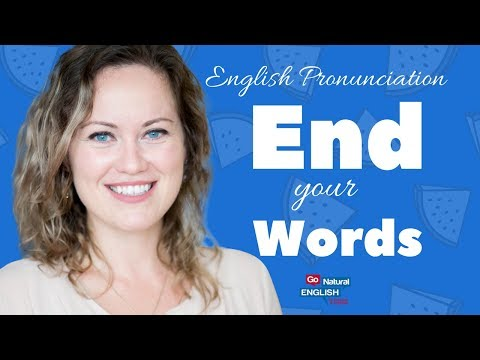 FINISH your words! American English Pronunciation Lesson - Go Natural English