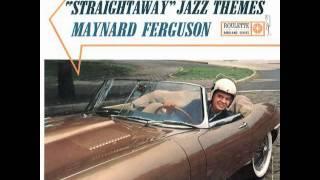 Maynard Ferguson - Straightaway (1961)
