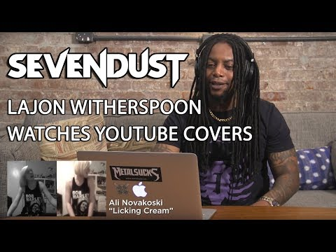 SEVENDUST Lajon Witherspoon Watches YouTube Vocal Covers | MetalSucks