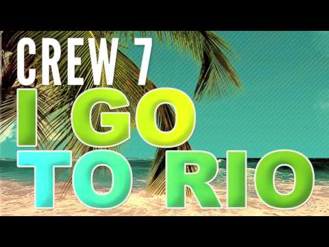 Crew 7 feat. Geeno Fabulous - I go to Rio (Radio Mix)