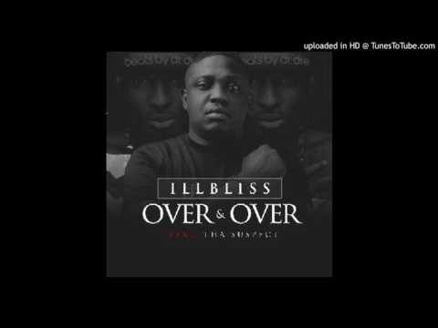 IllBliss – Over And Over ft. Tha Suspect