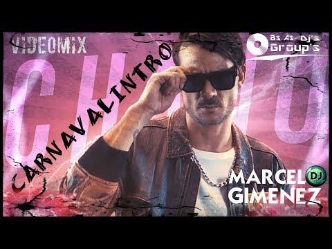 VIDEOMIX- CHANO -CARNAVALINTRO -DJ MARCELO- REMIX