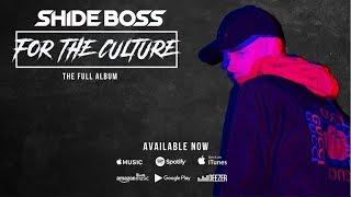 Shide Boss - For The Culture (FULL ALBUM feat Zack Knight & Pavvan)