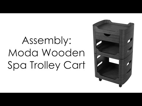 How To Assemble The Moda Wooden Spa Trolley Cart