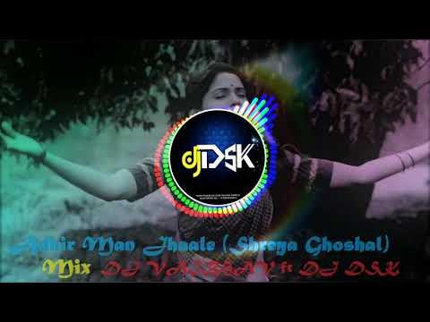 Adhir Man Jhaale (Shreya Ghoshal) Mix DJ VAIBHAV ft DJ DSK