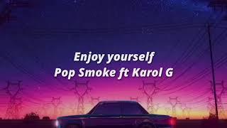 Enjoy yourself - Pop Smoke ft Karol G Lyrics/Letra Español