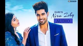 Nira Ishq | FULL AUDIO (320kbps) | SONG | Geet Mp3 | Guri