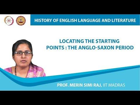 Lecture 1a - Locating the Starting Points : The Anglo-Saxon Period