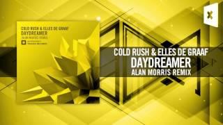 Cold Rush & Elles de Graaf - Daydreamer [FULL] (Alan Morris Remix) Amsterdam Trance