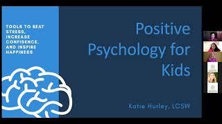 Katie Hurley Positive Psychology for Tweens and Teens