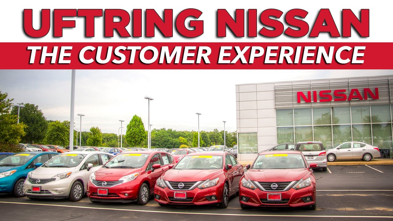 The Customer Experience - Uftring Nissan - Peoria, IL - YouTube