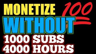 Monetize Your Channel Even Without The 1000/4000 Youtube Algorithm