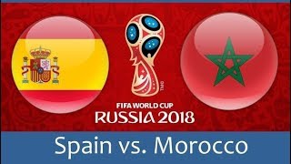 SPAIN vs MOROCCO 🇪🇸-🇲🇦 ⚽ World Cup 2018 • English Commentary • Live Football 📺📺📺
