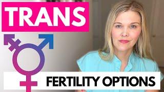 TRANS FERTILITY: Is Fertility Inclusive?