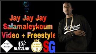 Video Jay Jay Jay - Salamaleykoum  ( Video + Freestyle ) download MP3, 3GP, MP4, WEBM, AVI, FLV Oktober 2017