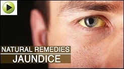 Jaundice - Natural Ayurvedic Home Remedies