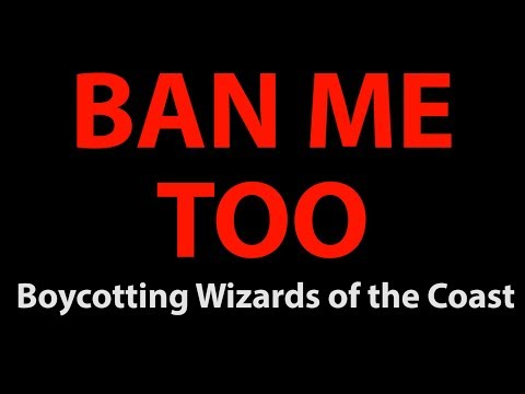 Download Youtube: Ban Me Too: Boycotting Wizards of the Coast