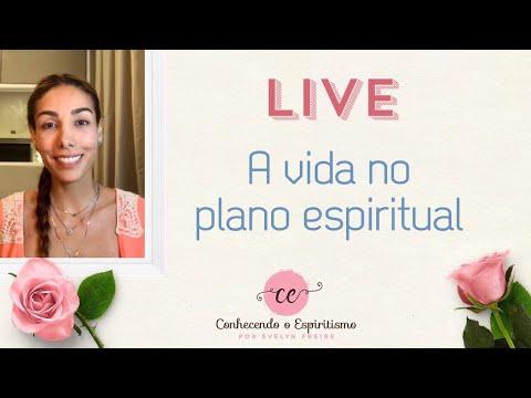 """Live """"A vida no plano espiritual"""""""