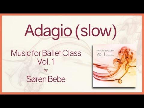 "Music For Ballet Class Vol.1 ""Adagio (Slow)"" - Original Piano Songs By Jazz Pianist Søren Bebe"