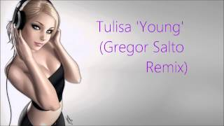 Tulisa - Young (Gregor Salto - Remix)